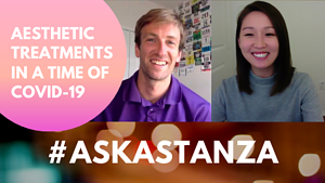 Aesthetic Treatments in a Time of COVID-19 - #AskAstanza