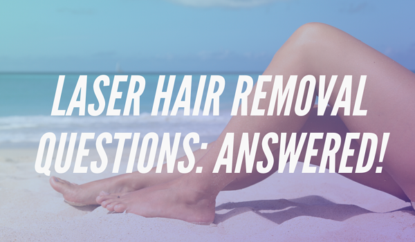 Answers to your most frequently asked laser hair removal questions