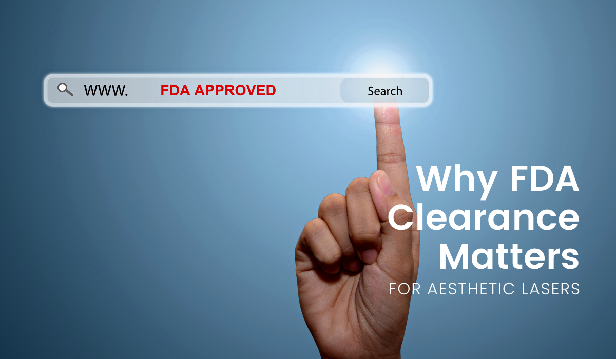 Why FDA Clearance Matters for Aesthetic Medical Devices