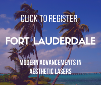 Click to Register - Fort Lauderdale - Modern Advancements in Aesthetic Lasers