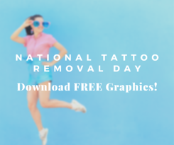 Download free graphics for National Tattoo Removal Day!