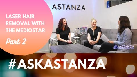 Laser Hair Removal MEDIOSTAR - #AskAstanza Part 2