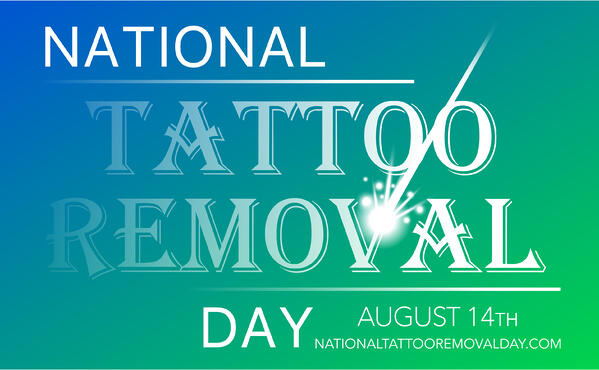 National Tattoo Removal Day - Aug 14 - Astanza Laser