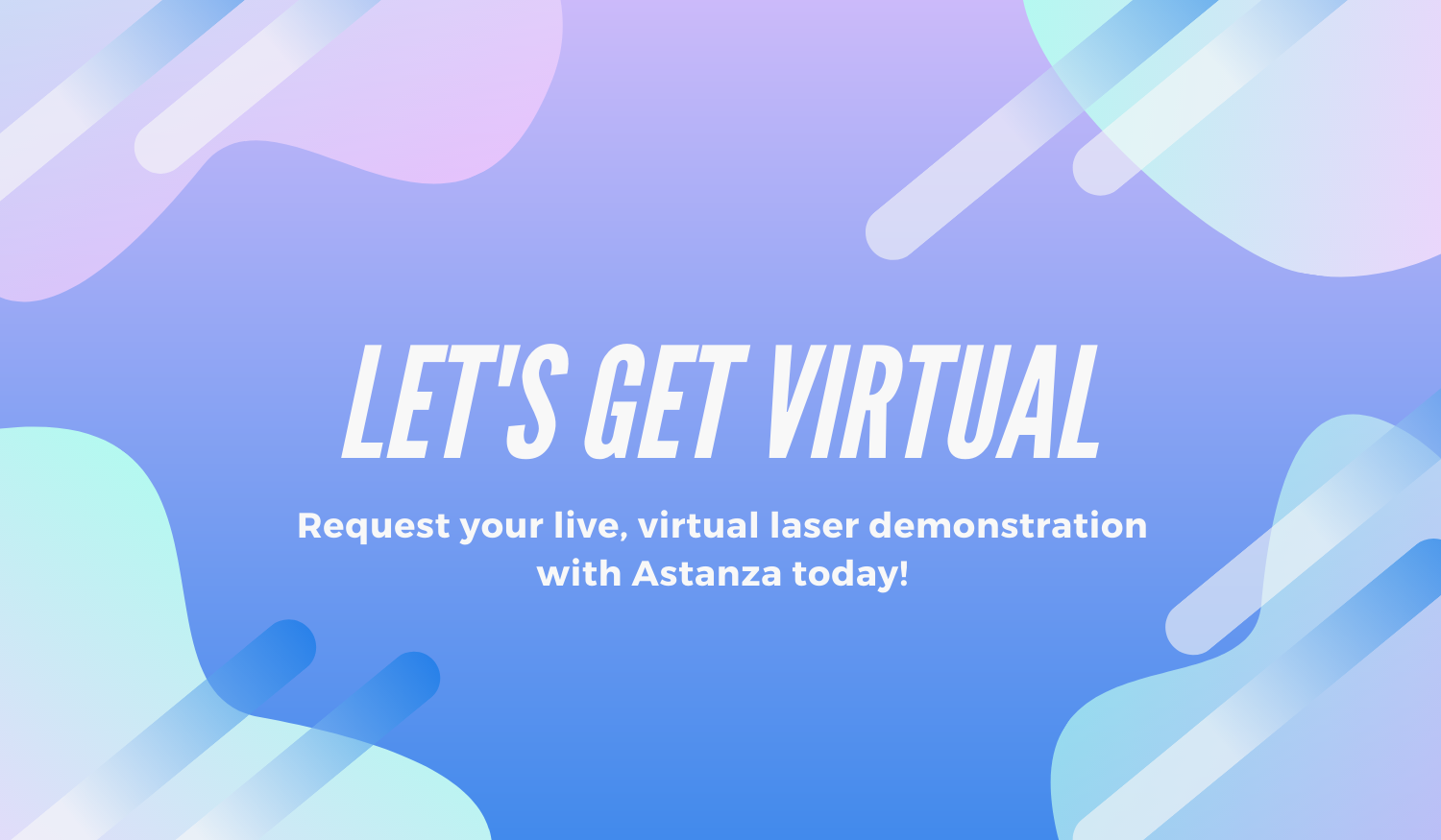 Request a live, virtual laser demo now!