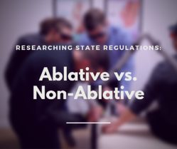 Research State Regulations_ Ablative vs. Non-ablative Treatments