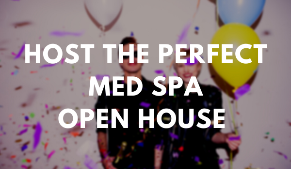Tips for Hosting a Successful Med Spa Open House from RxPhoto