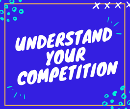 Understand Your Competition