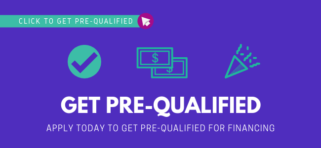 Get Pre-Qualified for Financing